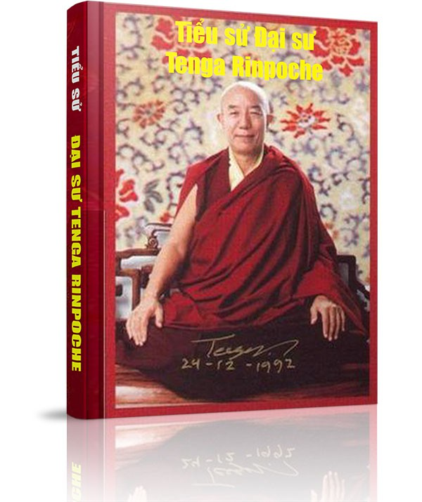 Tiểu sử Đại sư Tenga Rinpoche - Sơ lược tiểu sử Đại sư Tenga Rinpoche