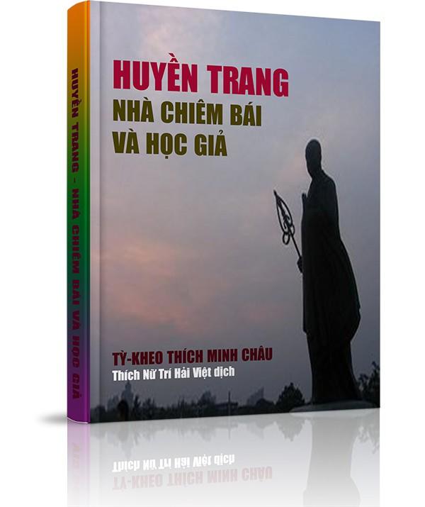 Huyền Trang - Nhà chiêm bái và học giả - Huyền Trang - Nhà chiêm bái và học giả