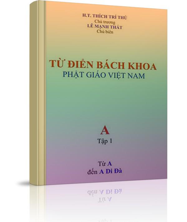 Từ điển bách khoa Phật giáo Việt Nam - Tập 1 - Từ điển bách khoa Phật giáo Việt Nam - Tập 1
