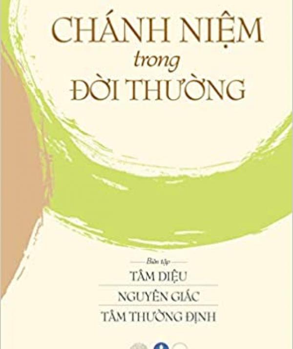 Văn học Phật giáo - Điểm Sách: Chánh Niệm trong đời thường