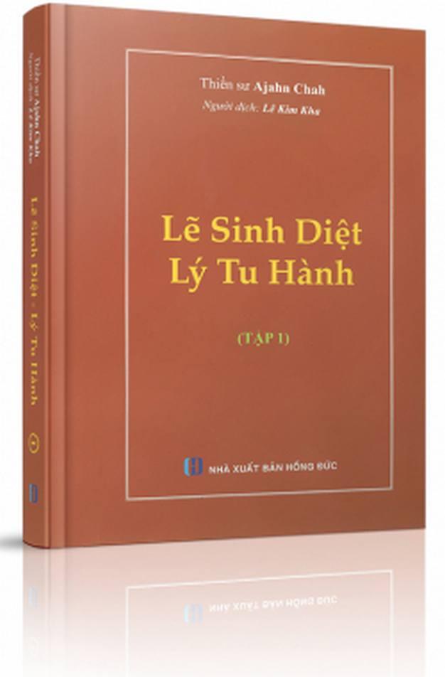 Lẽ sinh diệt, lý tu hành - Thiền sư Ajahn Chah, Lê Kim Kha Việt dịch