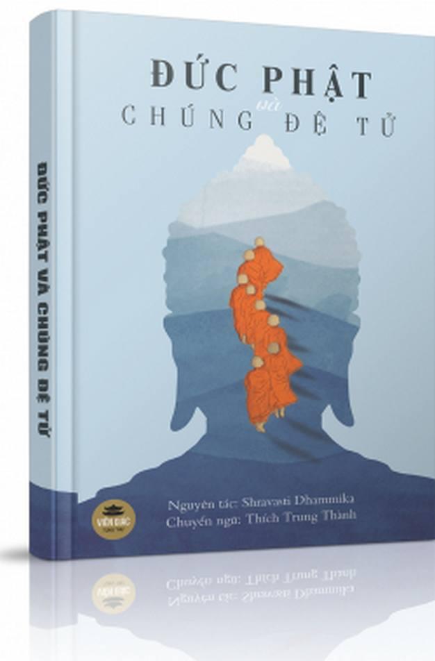 Đức Phật và chúng đệ tử - Bhante Dhammika - Thích Trung Thành Việt dịch